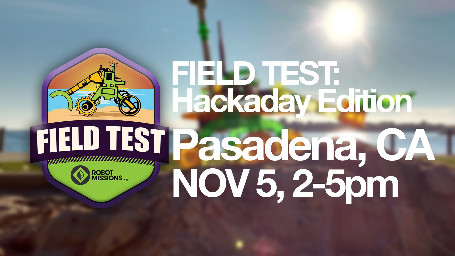 FIELD TEST – Special Hackaday Edition